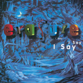 Erasure 'I Say I Say I Say' LP artwork