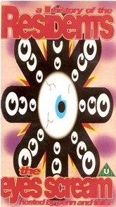 The Residents 'The Eyes Sceam: A History Of The Residents' VHS artwork