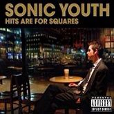 Sonic Youth 'Hits Are For Squares' CD artwork