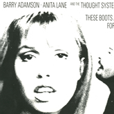 Barry Adamsn, Anita Lane and The Thought System Of Love 'These Boots Were Made For Walking' artwork