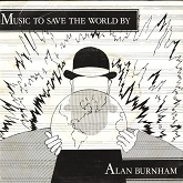 Alan Burnham 'Music To Save The World By' artwork