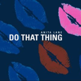 Anita Lane 'Do That Thing' artwork
